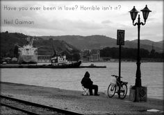 """Lavoro Palermo  #lavoropalermo #lavoro #Palermo #workisjob """"Have you ever been in love?"""" Neil Gaiman [1011x714]"""