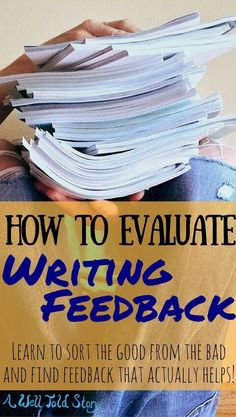 Getting writing feedback is important, but that doesn't mean you should listen to all the advice you get. Here are 5 tips to evaluate writing feedback.