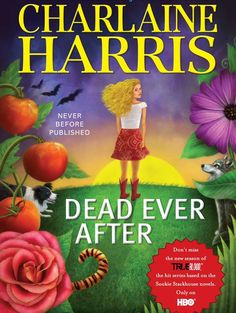 Cover Reveal: Dead Ever After (Sookie Stackhouse #13) by Charlaine Harris. Art by Lisa Desimini. Coming 5/7/13