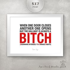 HALLWAY IS A BITCH 5x7 Inspirational Quote Print / Inspiring Wall Art / Fun Typography Inspiration / Funny Qutoe / When one door closes