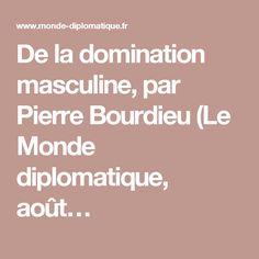 De la domination masculine, par Pierre Bourdieu (Le Monde diplomatique, août…