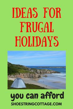 This post explores options for frugal holidays, including house swapping, camping, WOOFing and £9.50 Sun newspaper breaks.
