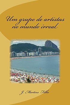 Um grupo de artistas no mundo irreal (Portuguese Edition) by J. Martins Filho http://www.amazon.com/dp/B00MHFKMC2/ref=cm_sw_r_pi_dp_EuX1wb168T0PG