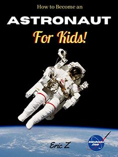 How to Become an Astronaut for Kids! (Leadership and Self-Esteem and Self-Respect Books For Kids Book Becoming A Navy Seal, Advance Reading, Content Words, Apollo 11 Mission, Hard Words, Moon Missions, Kids Series, Buzz Aldrin, When I Grow Up