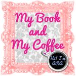 My Book and My Coffee: Book Reviews and more.