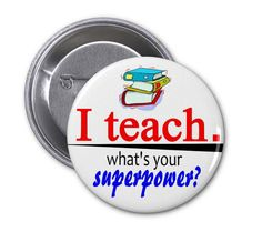 I teach what's your superpower Pinback Button by CustomButtonShop