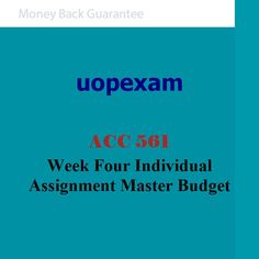ACC 561 Week Four Individual Assignment Master Budget