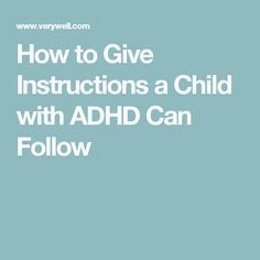 How to Give Instructions a Child with ADHD Can Follow