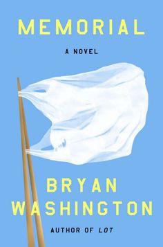 Memorial by Bryan Washington - Riverhead Top Ten Books, New Books, Good Books, Books To Read, Fallen Book, National Book Award, Japanese American, Literary Fiction, The Wedding Date