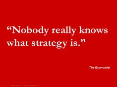what-is-strategy-1687829 by Marc Sniukas via Slideshare