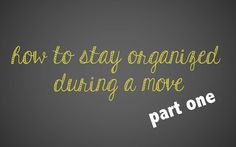 staying organized during a PCS (military move) (part 1)