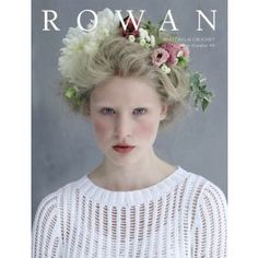 Knitting and Crochet Magazine 49 by Rowan £12.50