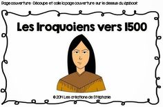 Les créations de Stéphanie: Lapbook : Les Iroquoiens vers 1500 (2e cycle) Learn French, Science Activities, Social Studies, Kids Learning, Elementary Schools, Curriculum, Disney Characters, Fictional Characters, Teacher