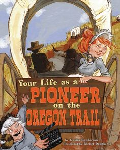 Your Life As a Pioneer on the Oregon Trail - Our Country's History
