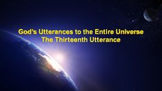 """Almighty God's Word """"God's Utterances to the Entire Universe The Thirtee..."""