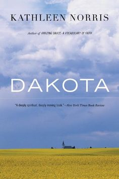 Title: Dakota: A Spiritual Geography, Author: Kathleen Norris Book Club Books, The Book, Books To Read, Book Clubs, Reading Adventure, Library Books, Book Authors, South Dakota, So Little Time