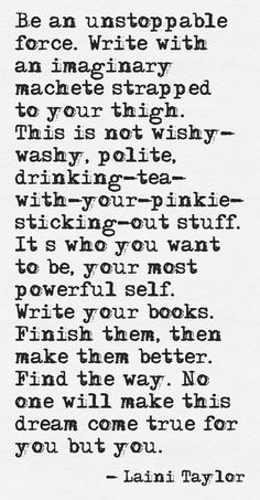 Writing advice from Laini Taylor. Book Writing Tips, Writing Resources, Writing Help, Writing Skills, Writing Prompts, Quotes About Writing, Funny Writing Quotes, Book Quotes Love, Writer Quotes
