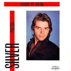 "Silver Pozzoli - Around My Dream [Album Remix] 1986 €URO 80's ""La Radio del Ítalo Disco © 2011 - 2016 euro80s.net"