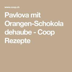 Pavlova mit Orangen-Schokoladehaube - Coop Rezepte