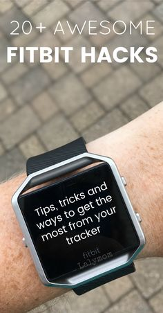 20+ Fitbit Hacks - Tips, Tricks and Cool Ways to Use your Step Tracker