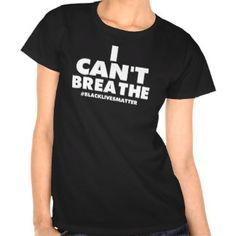 I Can't Breathe Shirt, http://www.zazzle.com/worksaheart?rf=238198733487444870