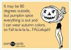 Exactly how I feel. It may be 80, but it's officially fall so I will wear my boots and scarves. Wish I could bring out the sweaters as well.