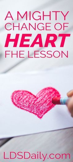 A Mighty Change of Heart FHE Lesson   All about how we can experience and maintain a mighty change of heart.   Valentine's Day FHE Lesson   Family Home Evening Lesson