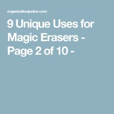 9 Unique Uses for Magic Erasers - Page 2 of 10 -