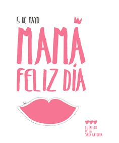 5 de Mayo, Mamá Feliz Dia by El Taller de la Srta Antonia