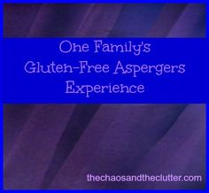 one family's gluten-free Aspergers experience