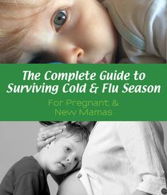 How pregnant and new Mama's can survive the cold and flu season: