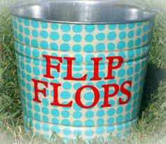 Flip flop bucket! Need this!