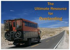 The Ultimate Resource for Overlanding - great series of articles about everything you need to know about #overlanding - What is it, Where to do it, Which company to go with, How to compare the trips...