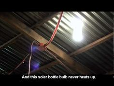 indoor lighting made with a plastic bottle, water, and bleach.  Good idea for inside a tree house/fort