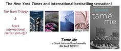 Have you read the Stark books? Tame Me is out now!