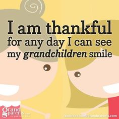 I am thankful for any day I can see my granddaughter smile Quotes For Kids, Family Quotes, Great Quotes, Inspirational Quotes, Quotes Children, Motivational, Grandmother Quotes, Grandma And Grandpa, Quotes About Grandchildren