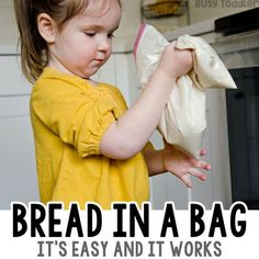 BREAD IN A BAG: A quick and easy toddler activity; a fun indoor kids activity; kids recipe; recipes for kids; recipes kids make; easy science activity; rainy day activity from Busy Toddler Indoor Activities For Toddlers, Rainy Day Activities, Science Activities, Summer Activities, Family Activities, How To Make Cookies, How To Make Bread, Bread In A Bag Recipe, Cooking For A Group