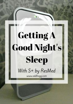 Getting A Good Night's Sleep With S+ By ResMed | With young children getting a decent sleep is so important. I have been trying out the S+ sleep monitor to see if it can help me get not just more sleep, but more efficient sleep http://oddhogg.com