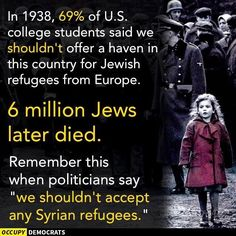 """college students said we shouldn't offer a haven in this country for Jewish refugees from Europe. Remember this when politicians say """"we shouldn't accept any Syrian refugees. Bernie Sanders, Syrian Refugees, Thing 1, Social Issues, Oppression, Social Justice, Change The World, Feminism, Equality"""