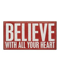 Take a look at this 'Believe With All' Box Sign by Primitives by Kathy on #zulily today!