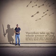 Therefore take up the whole armor of God, and you will be able to quench all the fiery darts of the wicked one. ~ Ephesians 6:13-16