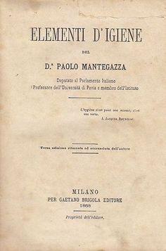 ELEMENTI D IGIENE DEL DOTTOR PAOLO MANTEGAZZA  1868 Gaetano Brigola Editor