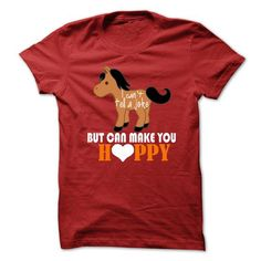 Horse: I Can't tell a joke but can make you HAPPY T Shirts, Hoodies. Get it here ==► https://www.sunfrog.com/Pets/Horse-I-cant-tell-a-joke-but-can-make-you-HAPPY.html?41382