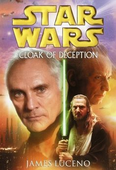 Star Wars: Cloak of Deception (Star Wars Universe) by James Luceno, Alexander Adams (Reading) -   From New York Times bestselling author James Luceno comes an all-new Star Wars adventure that reveals the action and intrigue unfolding directly before Episode I: The Phantom Menace.  Mired in greed and corruption, tangled in bureaucracy, the Galactic Republic is crumbling. In the outlying systems, where the Trade Federation...