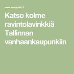 Katso kolme ravintolavinkkiä Tallinnan vanhaankaupunkiin Math Equations
