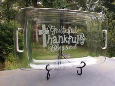"""9 x 13 Pyrex Glass Baking Dish (CLEAR) with """"Grateful Thankful Blessed"""" Sand Etched Sand Carved Sandblasted"""