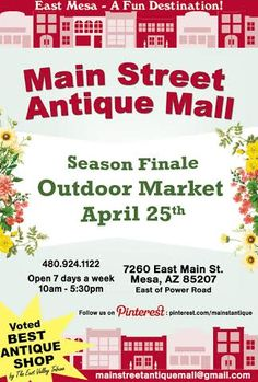 Join Us For Our Outdoor Antique Market!! SATURDAY April 25!! Limited spaces available for vendors as well - $15 per space - stop by our store NOW to reserve your space! *** MAIN STREET ANTIQUE MALL, 7260 E Main St, Mesa AZ 85207 (Between Sossaman Rd & Power Rd) *** Open 7 Days A Week 10am - 5:30pm **** Feel free to call 480-924-1122  with any questions!