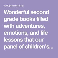 Wonderful second grade books filled with adventures, emotions, and life lessons that our panel of children's literature experts recommend for your child.