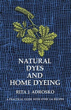 Natural Dyes and Home Dyeing (Dover Pictorial Archives) by Rita J. Adrosko http://www.amazon.com/dp/0486226883/ref=cm_sw_r_pi_dp_8i7bub1WHHWYS