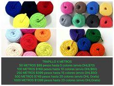 TRAPILLO X METROS 50 METROS $89 pesos hasta 5 colores (envio DHL$70) 100 METROS $169 pesos hasta 10 colores (envio DHL$60) 250 METROS $399 pesos hasta 15 colores (envio DHL$50) 500 METROS $749 pesos hasta 20 colores (envio DHL Gratis) 1000 METROS $1399 pesos hasta 20 colores (envio DHLGratis)